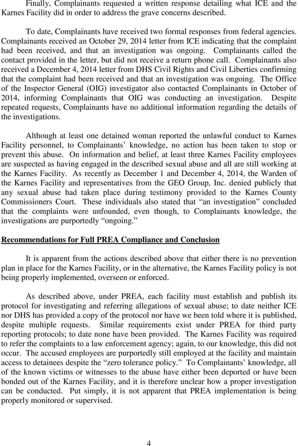 Complainants received an October 29, 2014 letter from ICE indicating that the complaint had been received, and that an investigation was ongoing.
