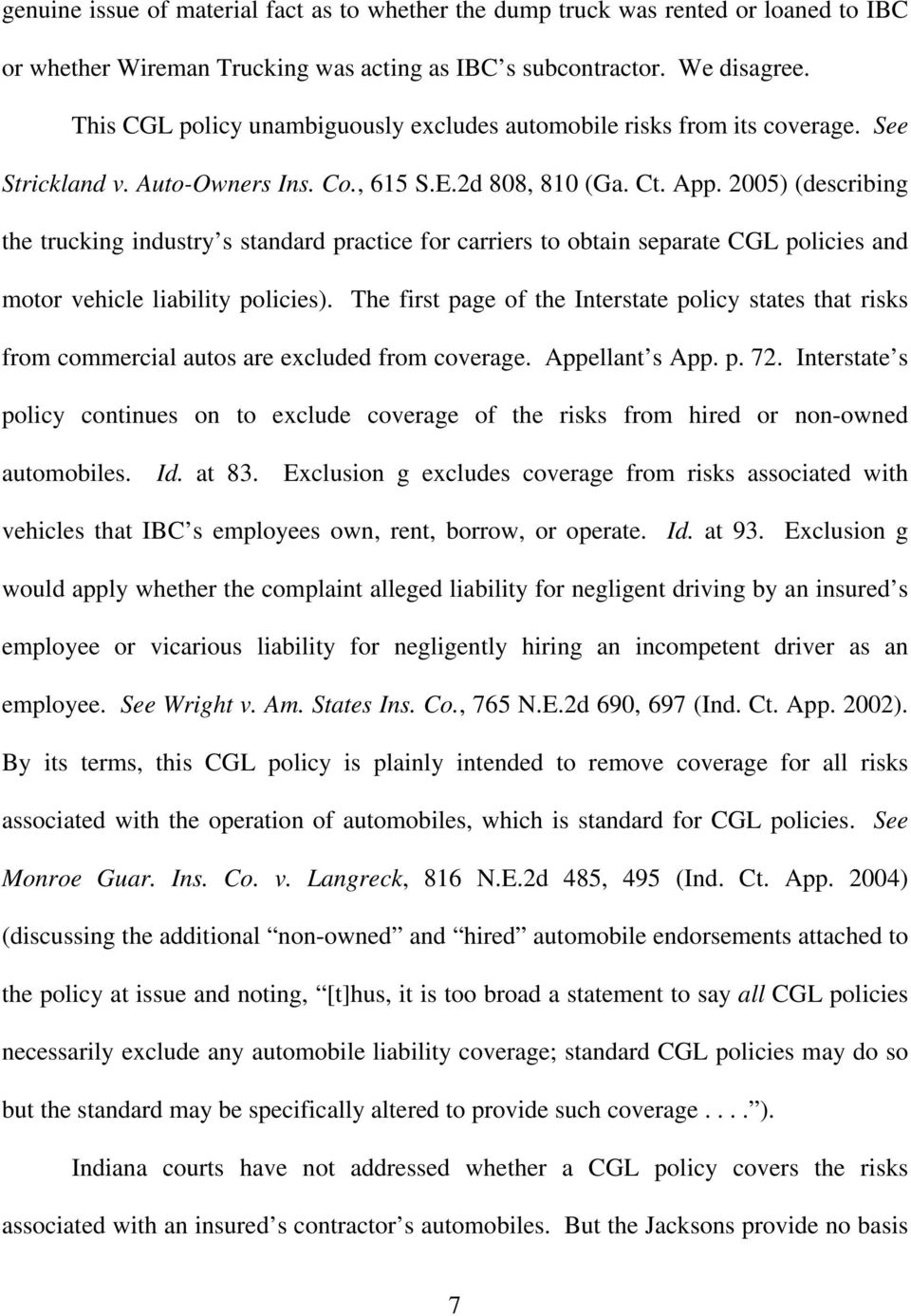 2005 (describing the trucking industry s standard practice for carriers to obtain separate CGL policies and motor vehicle liability policies.