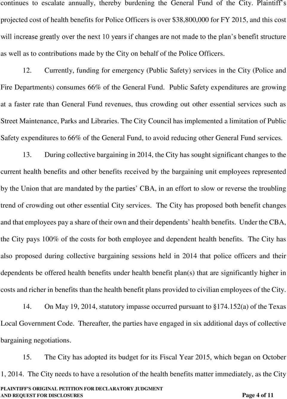 benefit structure as well as to contributions made by the City on behalf of the Police Officers. 12.