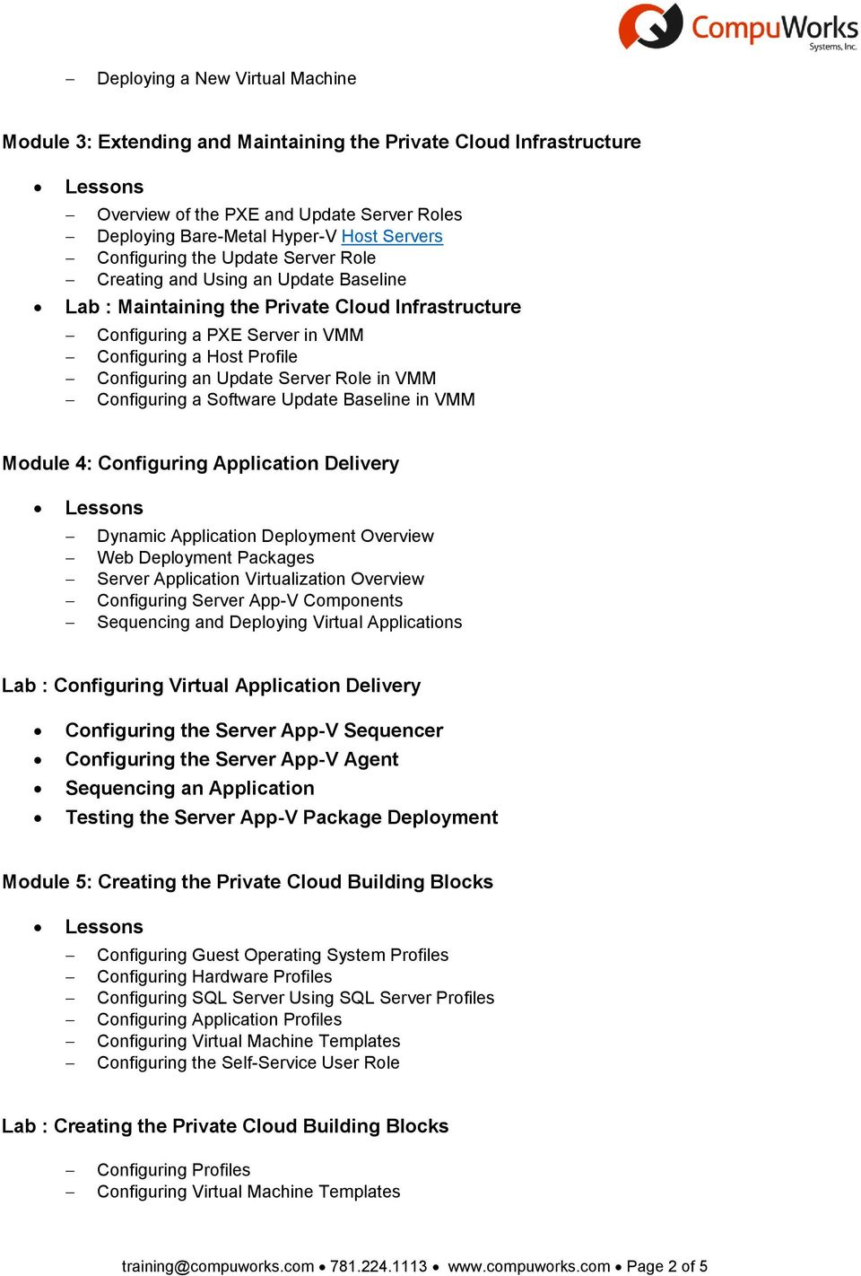Role in VMM Configuring a Software Update Baseline in VMM Module 4: Configuring Application Delivery Dynamic Application Deployment Overview Web Deployment Packages Server Application Virtualization