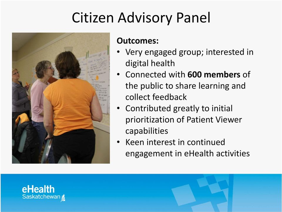 collect feedback Contributed greatly to initial prioritization of Patient