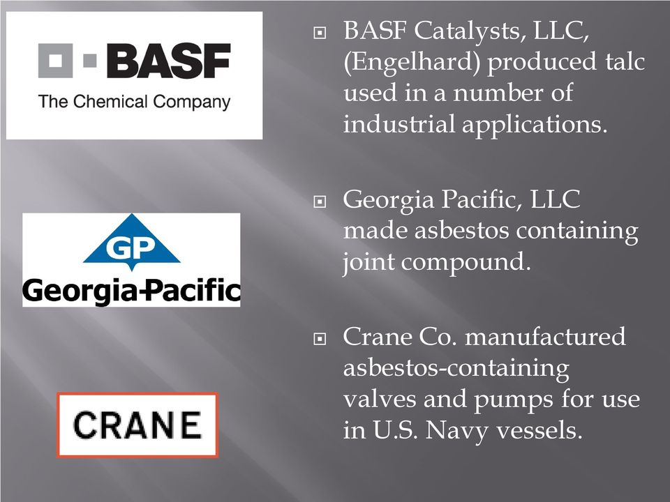 Georgia Pacific, LLC made asbestos containing joint compound.