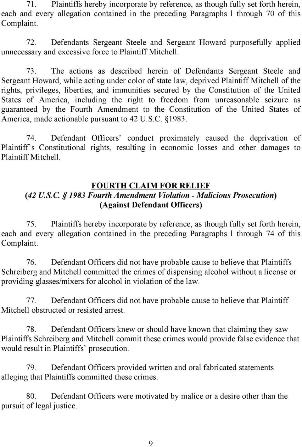 The actions as described herein of Defendants Sergeant Steele and Sergeant Howard, while acting under color of state law, deprived Plaintiff Mitchell of the rights, privileges, liberties, and