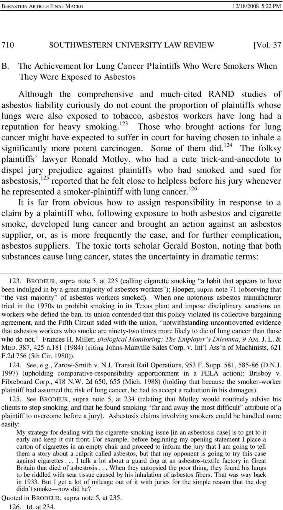 proportion of plaintiffs whose lungs were also exposed to tobacco, asbestos workers have long had a reputation for heavy smoking.