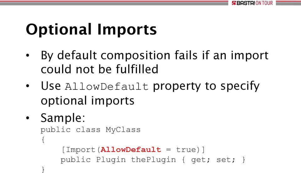 to specify optional imports Sample: public class MyClass