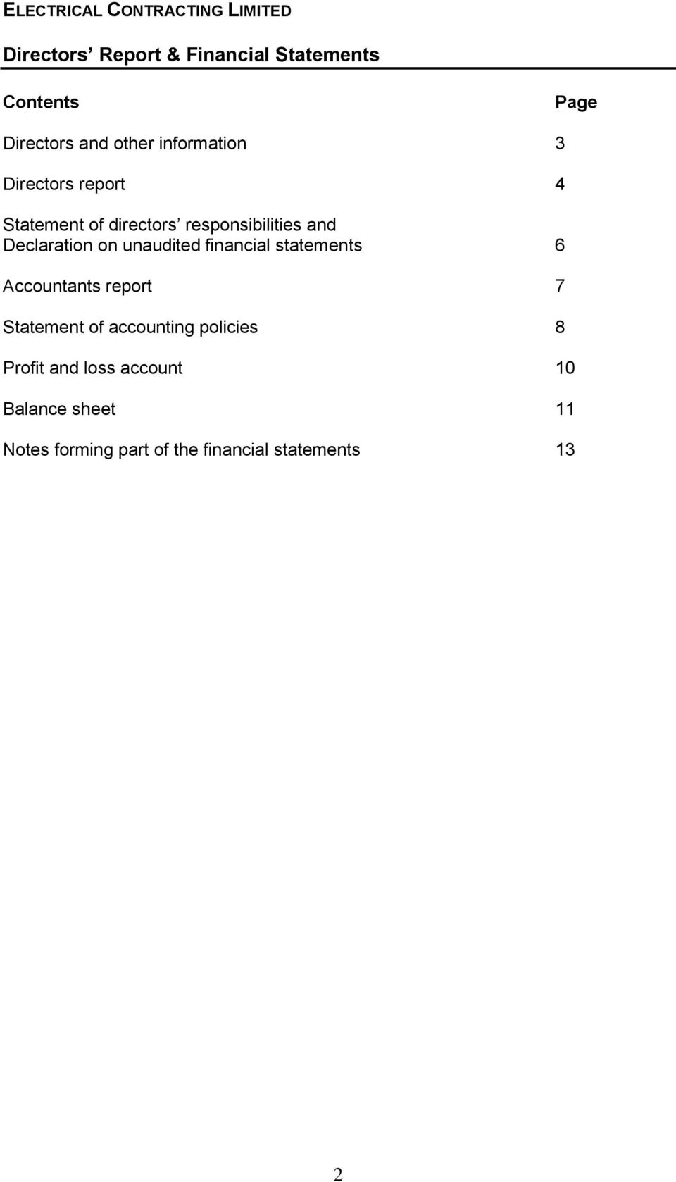 financial statements 6 Accountants report 7 Statement of accounting policies 8 Profit
