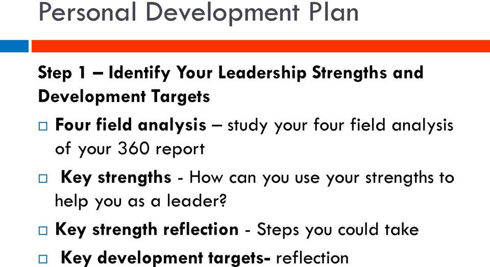 360 report Key strengths - How can you use your strengths to help you as a