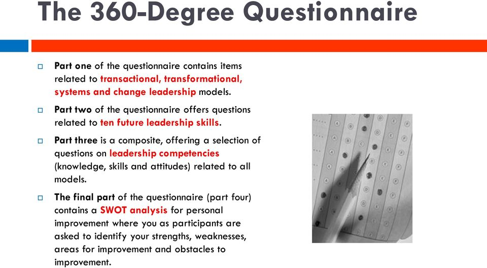 Part three is a composite, offering a selection of questions on leadership competencies (knowledge, skills and attitudes) related to all models.