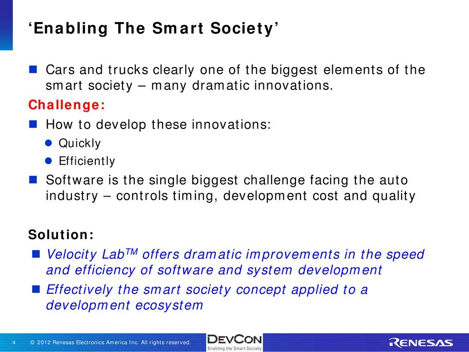 Challenge: How to develop these innovations: Quickly Efficiently Software is the single biggest challenge facing the auto