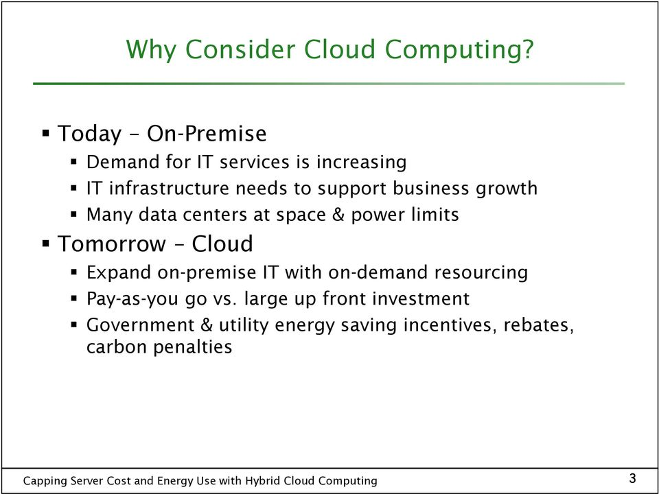 business growth Many data centers at space & power limits Tomorrow Cloud Expand