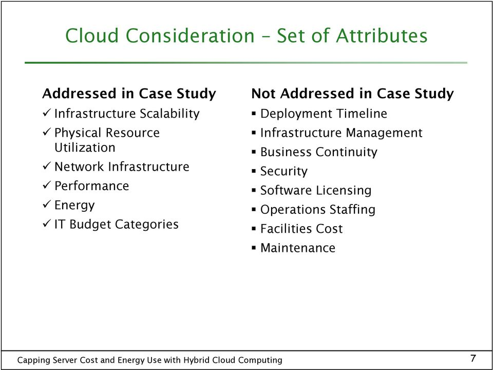 Categories Not Addressed in Case Study Deployment Timeline Infrastructure Management