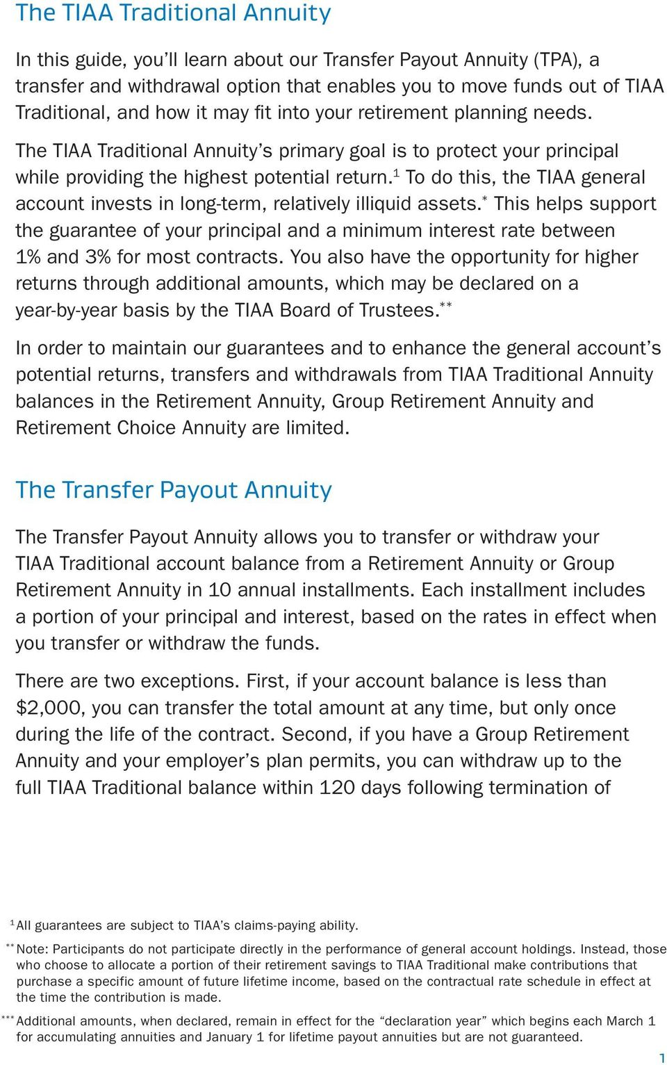 1 To do this, the TIAA general account invests in long-term, relatively illiquid assets.