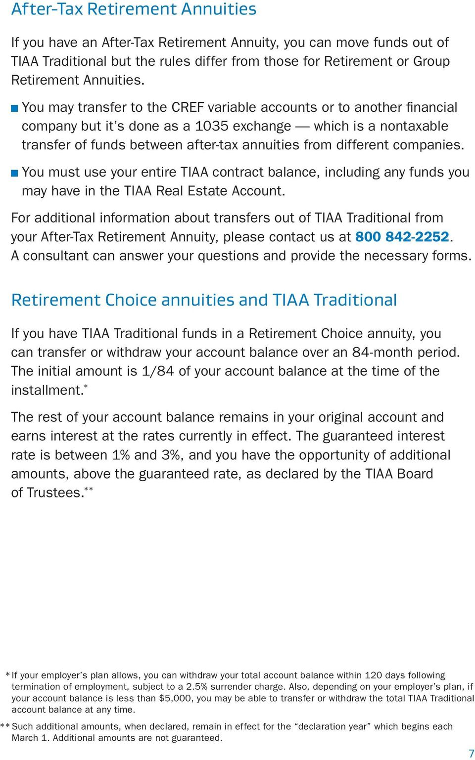 companies. You must use your entire TIAA contract balance, including any funds you may have in the TIAA Real Estate Account.
