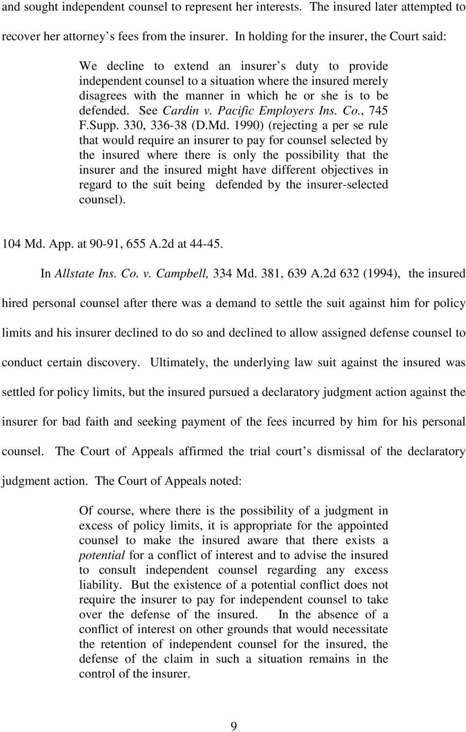 is to be defended. See Cardin v. Pacific Employers Ins. Co., 745 F.Supp. 330, 336-38 (D.Md.