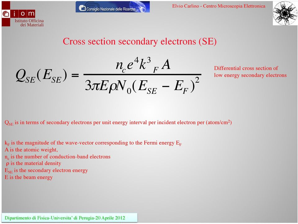 (atom/cm 2 ) k F is the magnitude of the wave-vector corresponding to the Fermi energy E F A is the atomic weight, n c is
