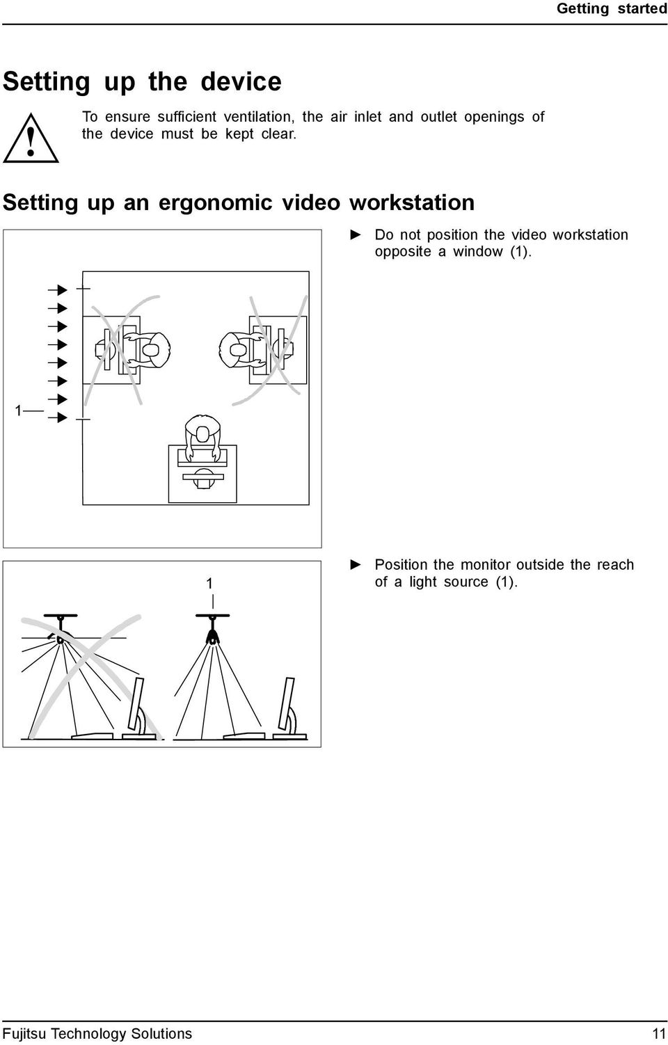 Setting up an ergonomic video workstation Do not position the video workstation