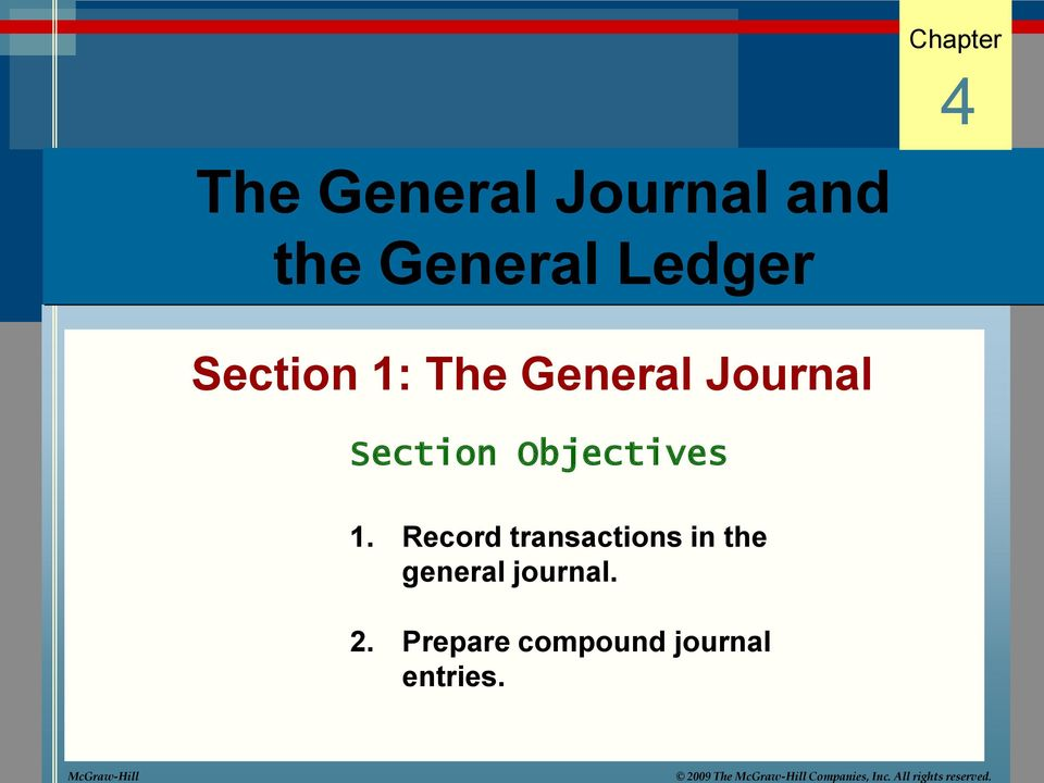 Chapter 4 The General Journal and the General Ledger Section 1: