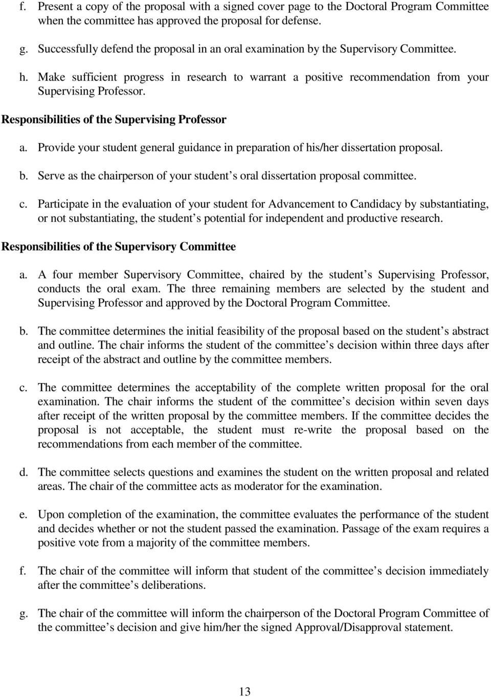 Responsibilities of the Supervising Professor a. Provide your student general guidance in preparation of his/her dissertation proposal. b.