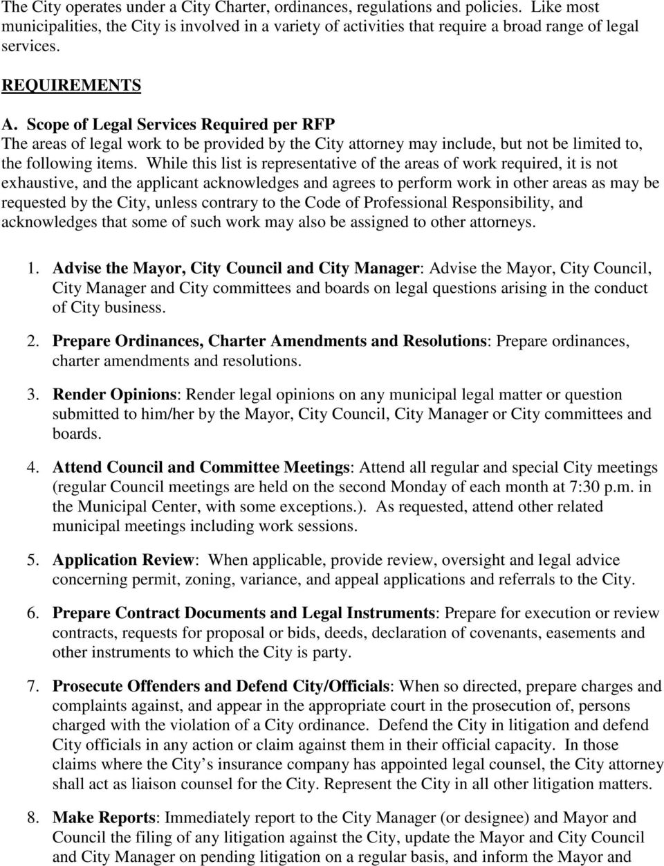 While this list is representative of the areas of work required, it is not exhaustive, and the applicant acknowledges and agrees to perform work in other areas as may be requested by the City, unless