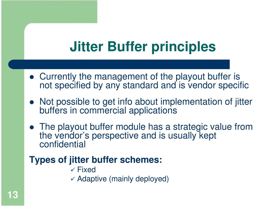 commercial applications 13 The playout buffer module has a strategic value from the vendor s