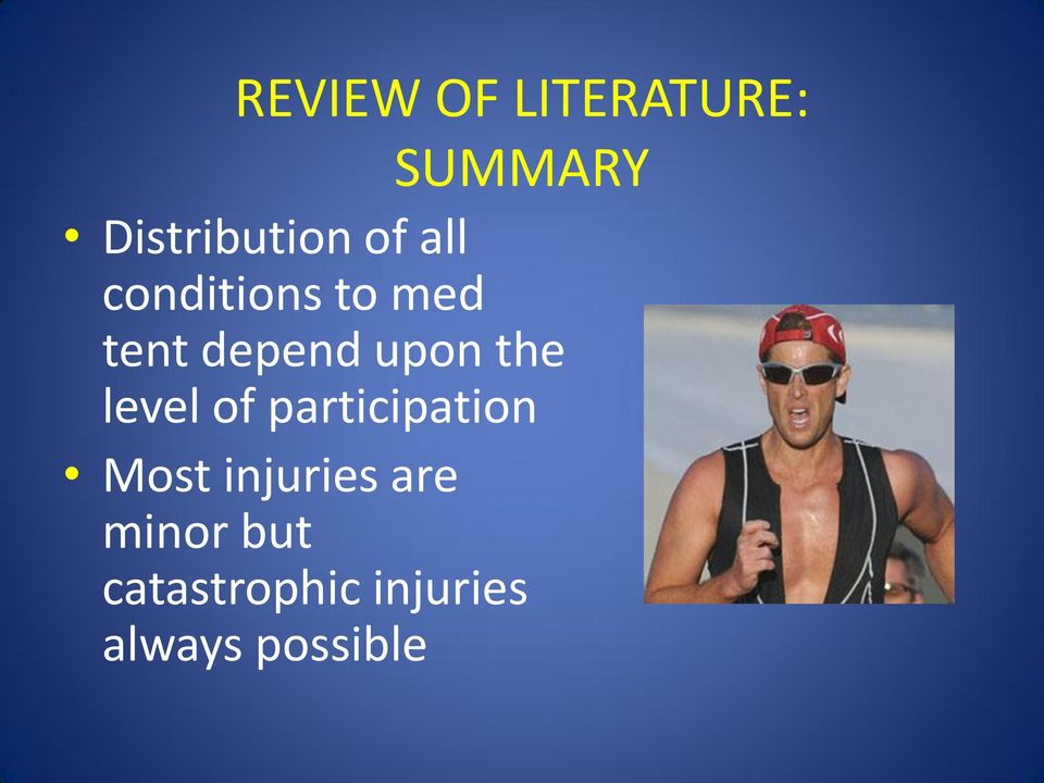 the level of participation Most injuries are