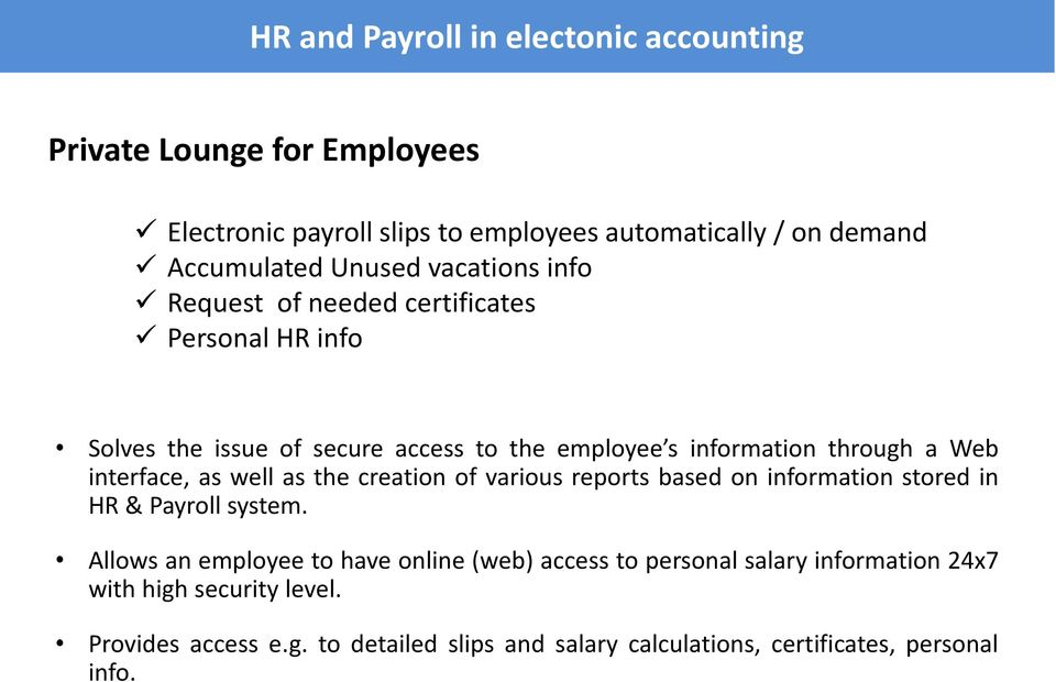 intrfac, as wll as th cration of various rports basd on information stord in HR & Payroll systm.