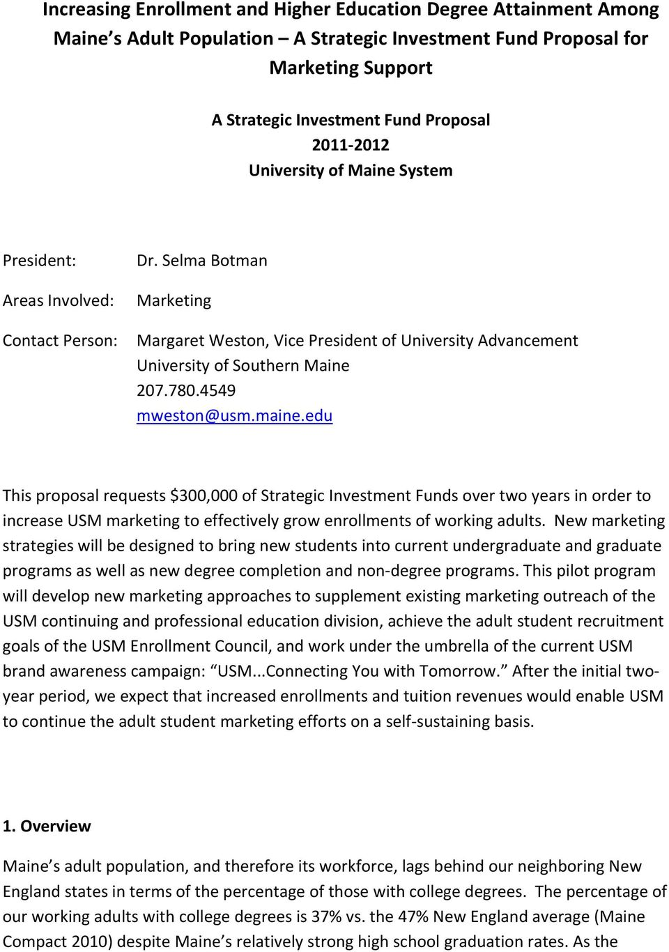 4549 mweston@usm.maine.edu This proposal requests $300,000 of Strategic Investment over two years in order to increase USM marketing to effectively grow enrollments of working adults.