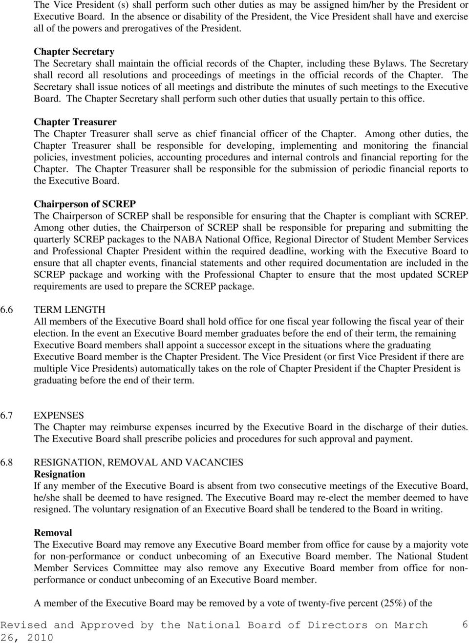 Chapter Secretary The Secretary shall maintain the official records of the Chapter, including these Bylaws.