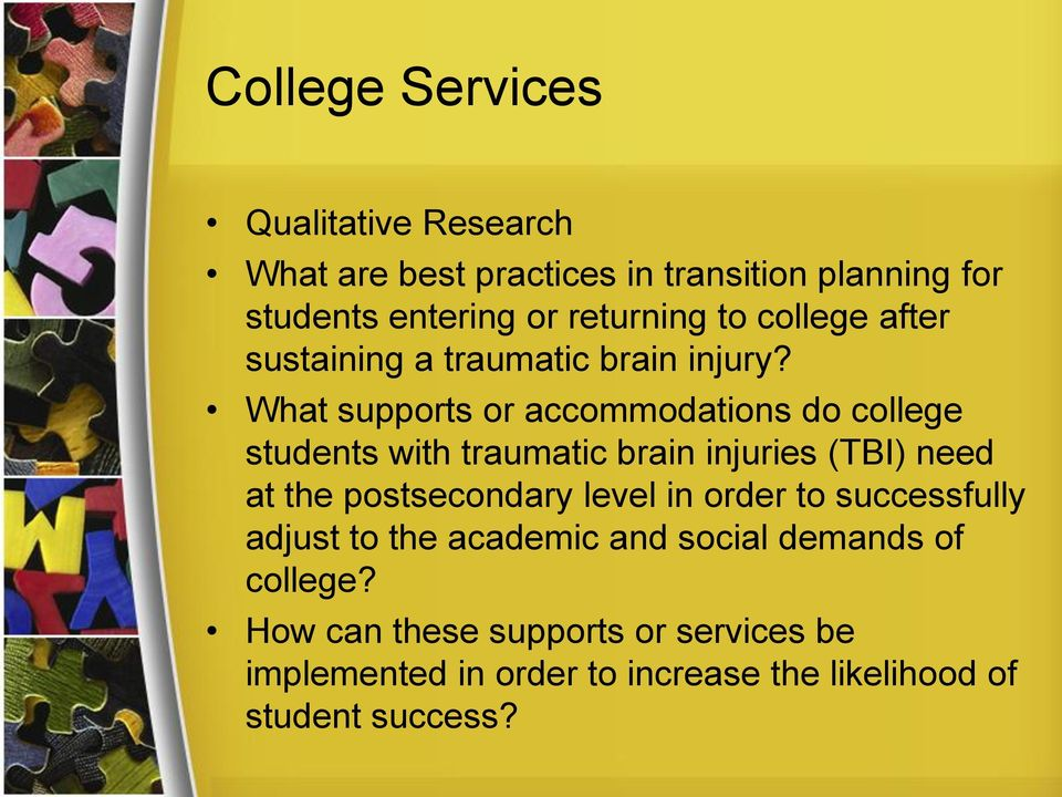 What supports or accommodations do college students with traumatic brain injuries (TBI) need at the postsecondary level