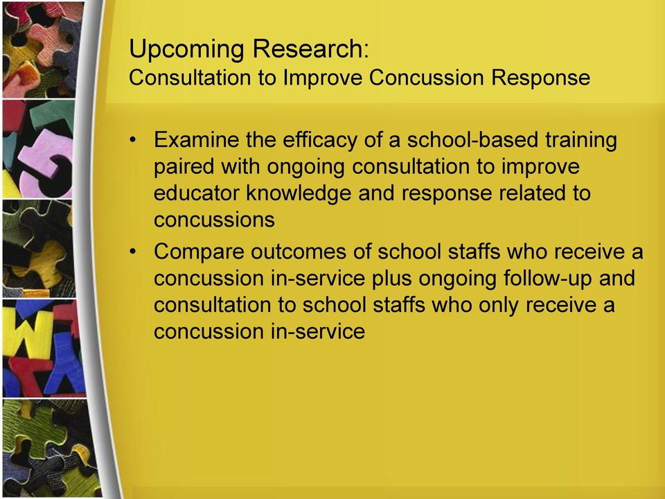 response related to concussions Compare outcomes of school staffs who receive a concussion