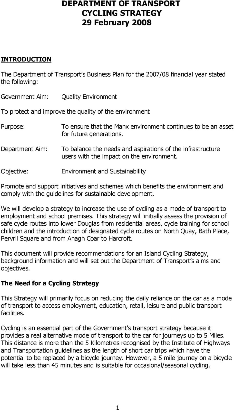To balance the needs and aspirations of the infrastructure users with the impact on the environment.