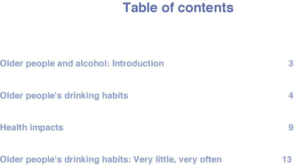 drinking habits 4 Health impacts 9 Older
