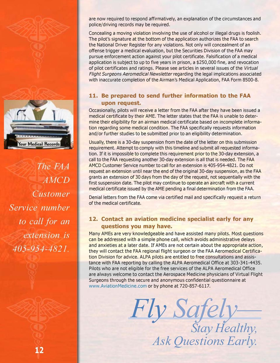The pilot s signature at the bottom of the application authorizes the FAA to search the National Driver Register for any violations.