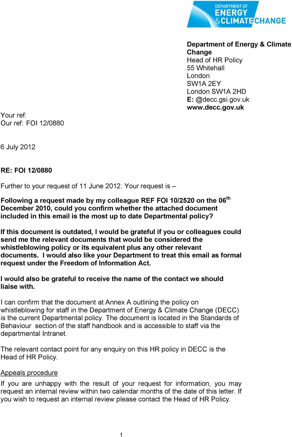 Your request is Following a request made by my colleague REF FOI 10/2520 on the 06 th December 2010, could you confirm whether the attached document included in this email is the most up to date