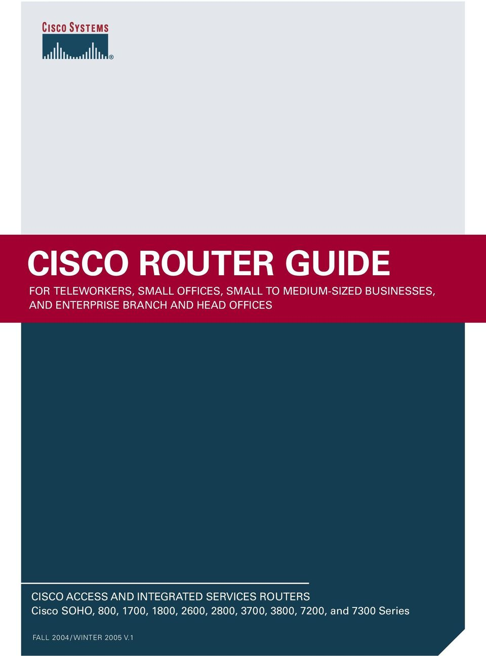 CISCO ACCESS AND INTEGRATED SERVICES ROUTERS Cisco SOHO, 800, 1700,