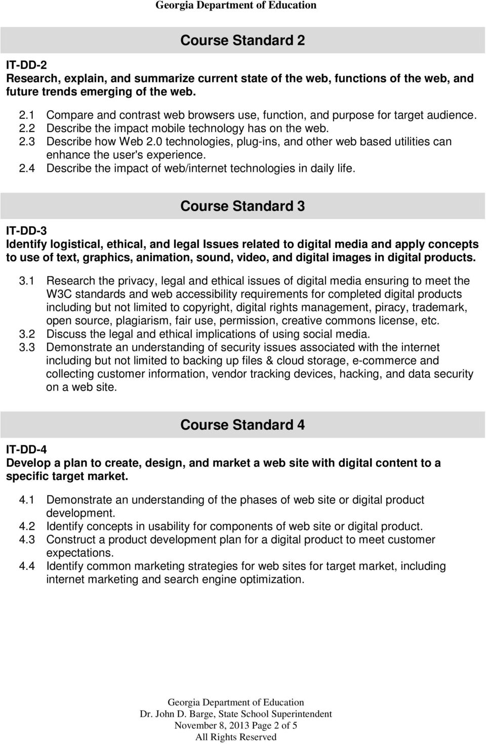 Course Standard 3 IT-DD-3 Identify logistical, ethical, and legal Issues related to digital media and apply concepts to use of text, graphics, animation, sound, video, and digital images in digital