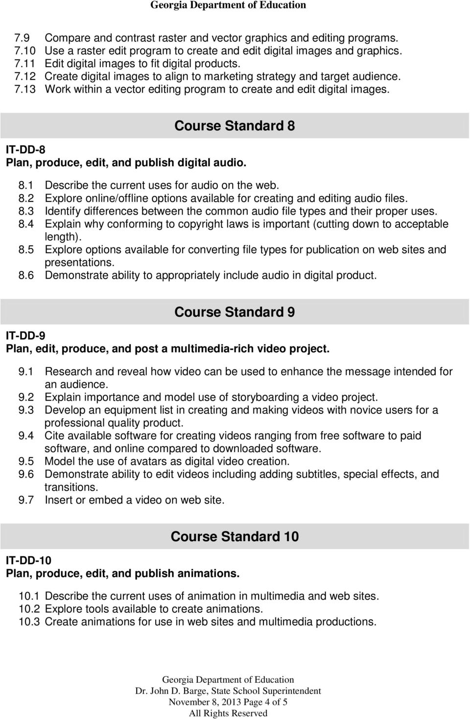 Course Standard 8 IT-DD-8 Plan, produce, edit, and publish digital audio. 8.1 Describe the current uses for audio on the web. 8.2 Explore online/offline options available for creating and editing audio files.