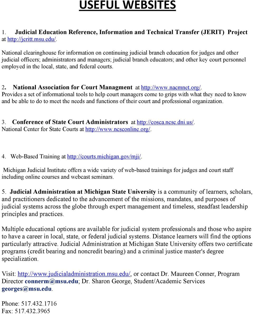 personnel employed in the local, state, and federal courts. 2. National Association for Court Managment at http://www.nacmnet.org/.