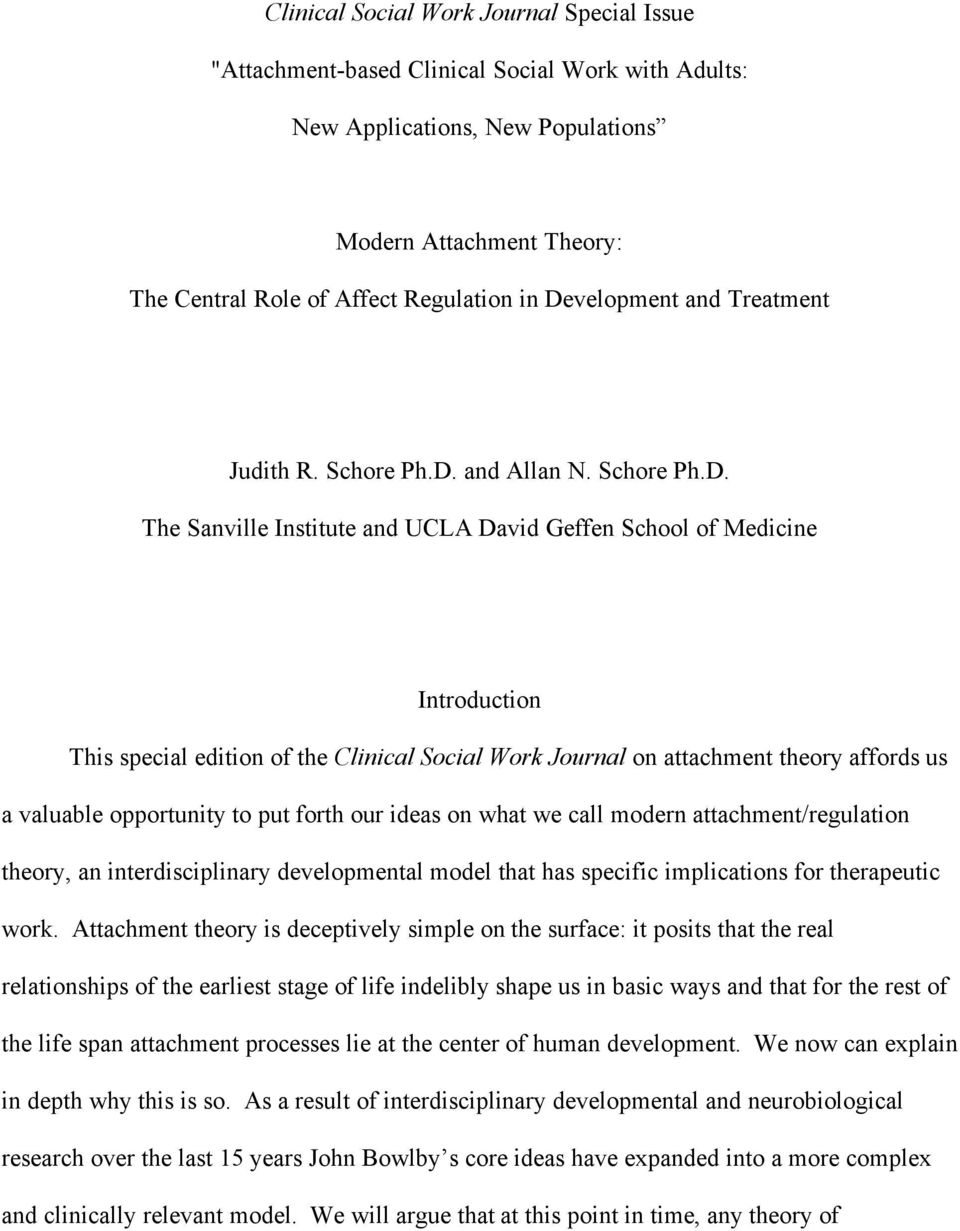 Work Journal on attachment theory affords us a valuable opportunity to put forth our ideas on what we call modern attachment/regulation theory, an interdisciplinary developmental model that has