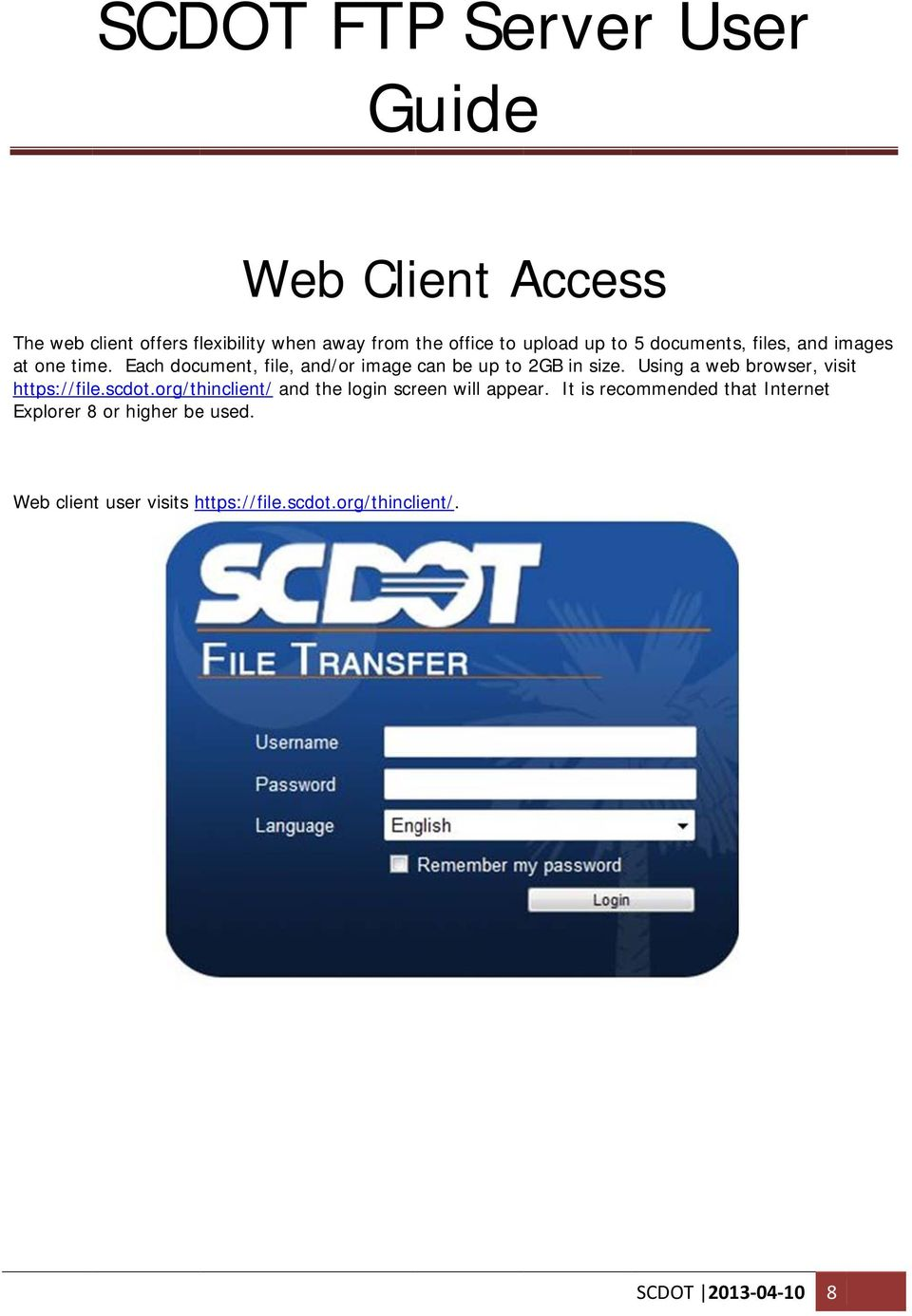 Using a web browser, visit https://file.scdot.org/thinclient/ and the login screen will appear.