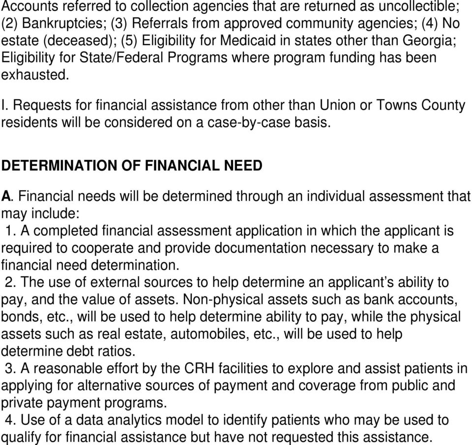 Requests for financial assistance from other than Union or Towns County residents will be considered on a case-by-case basis. DETERMINATION OF FINANCIAL NEED A.