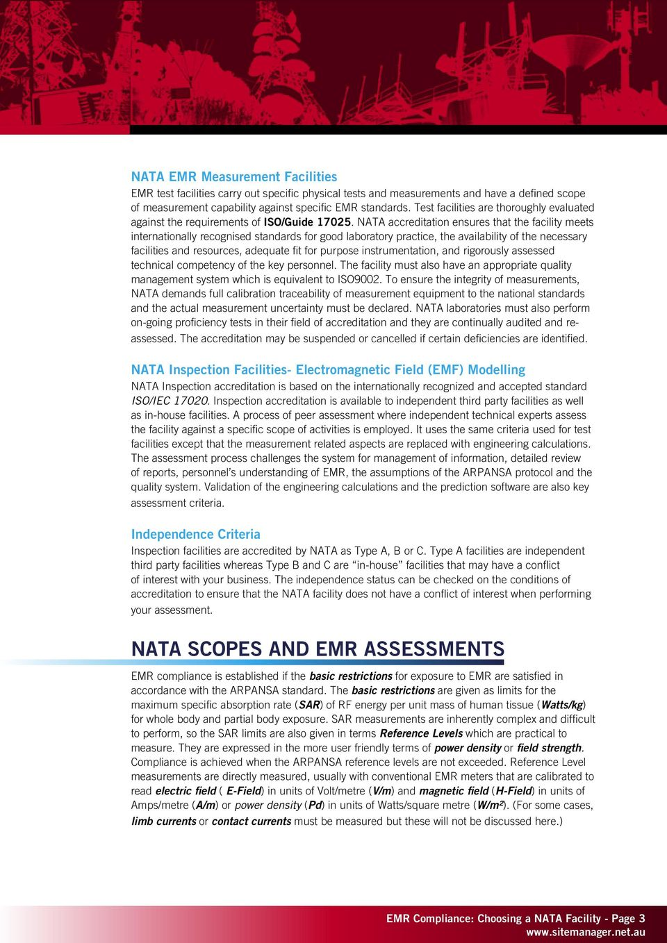 NATA accreditation ensures that the facility meets internationally recognised standards for good laboratory practice, the availability of the necessary facilities and resources, adequate fit for