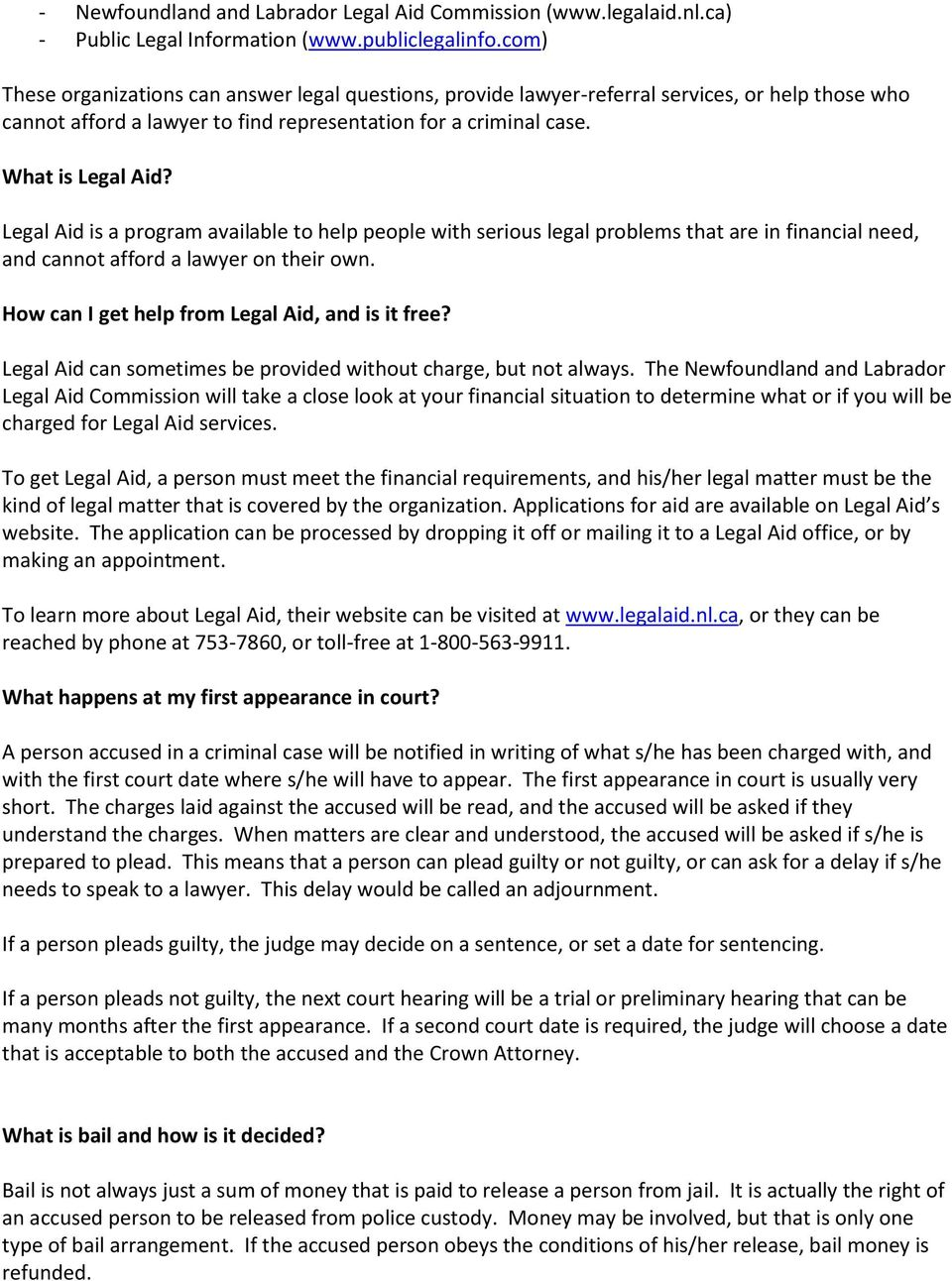 Legal Aid is a prgram available t help peple with serius legal prblems that are in financial need, and cannt affrd a lawyer n their wn. Hw can I get help frm Legal Aid, and is it free?