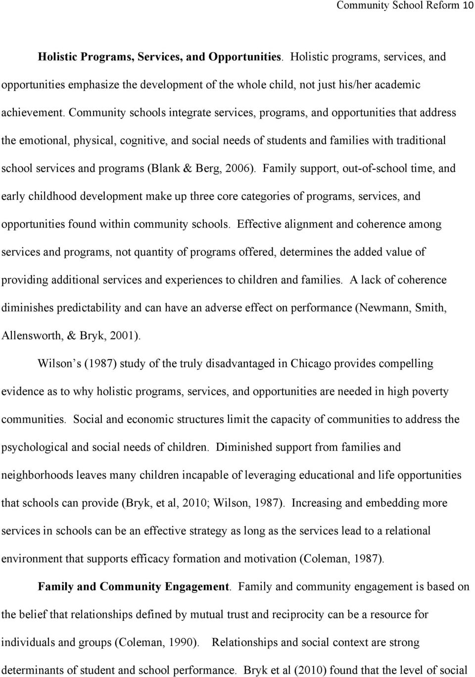 Community schools integrate services, programs, and opportunities that address the emotional, physical, cognitive, and social needs of students and families with traditional school services and