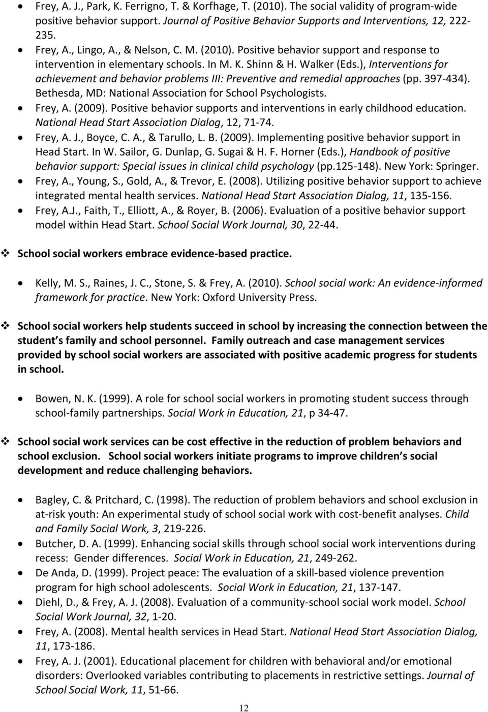 ), Interventions for achievement and behavior problems III: Preventive and remedial approaches (pp. 397 434). Bethesda, MD: National Association for School Psychologists. Frey, A. (2009).