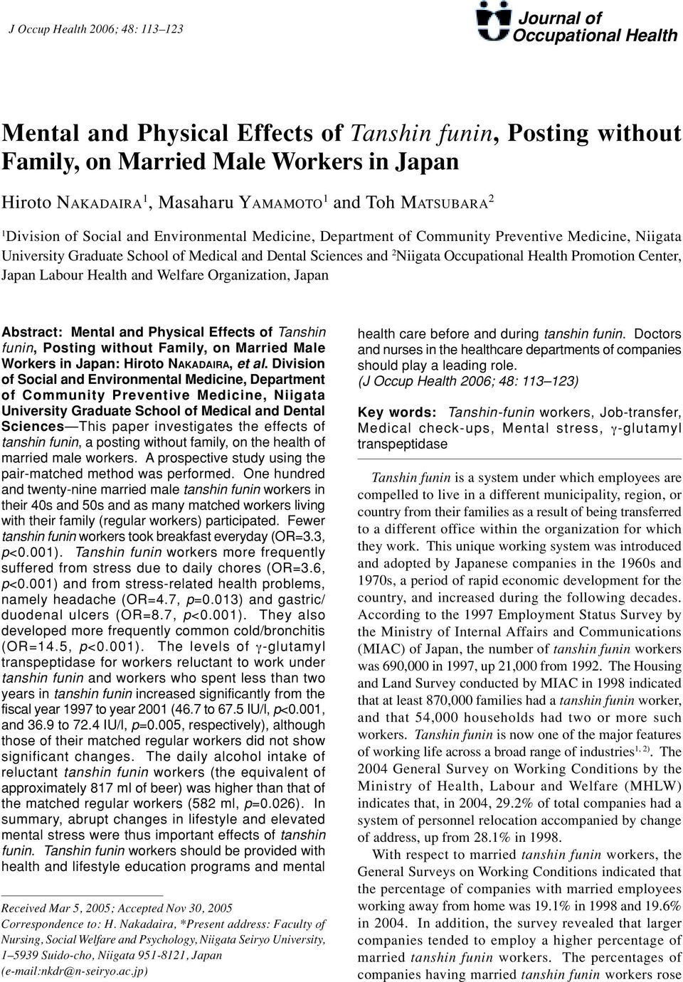 Niigata Occupational Health Promotion Center, Japan Labour Health and Welfare Organization, Japan Abstract: Mental and Physical Effects of Tanshin funin, Posting without Family, on Married Male