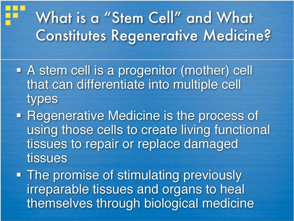 Regenerative Medicine is the process of using those cells to create living functional tissues to
