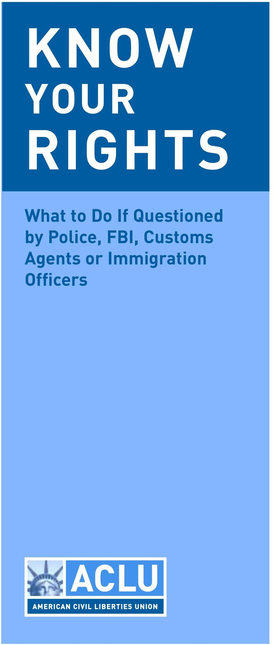 Police, FBI, Customs