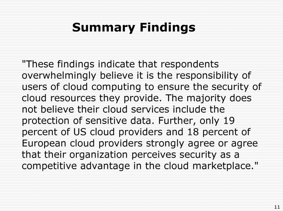 The majority does not believe their cloud services include the protection of sensitive data.