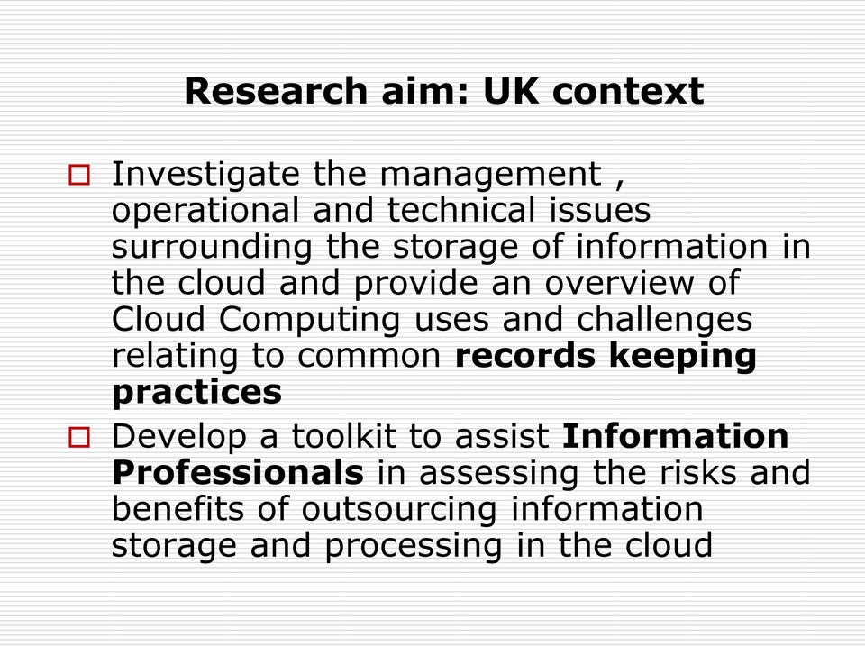 challenges relating to common records keeping practices Develop a toolkit to assist Information